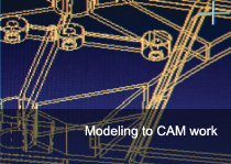 Modeling to CAM work